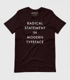 Radical Statement in Modern Typeface