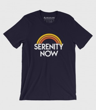 Serenity Now (Special Order)