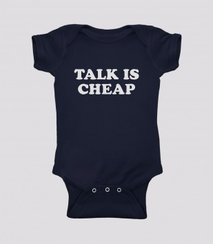 Talk is Cheap Onesie
