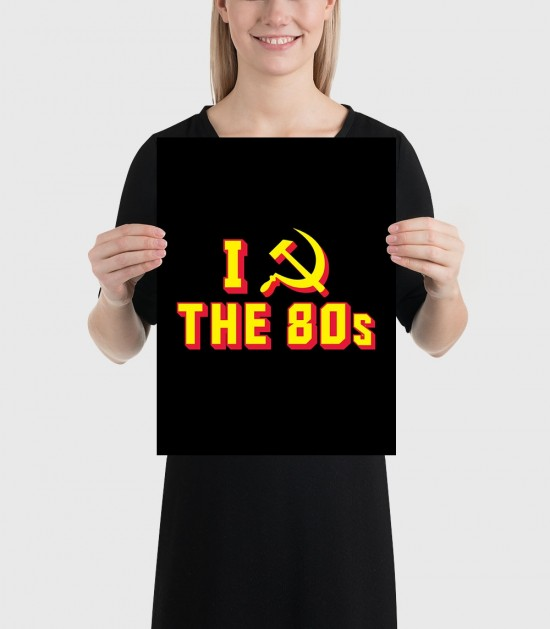 I Hammer/Sickle the 80s Poster
