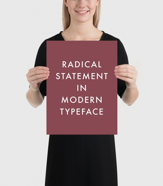 Radical Statement in Modern Typeface Poster