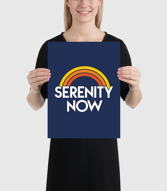 Serenity Now Poster