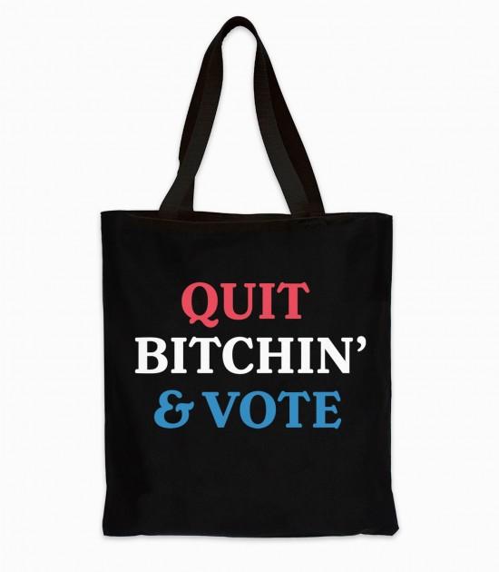 Quit Bitchin' & Vote Tote Bag