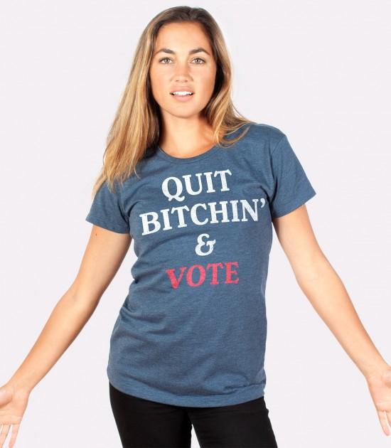 Quit Bitchin' & Vote