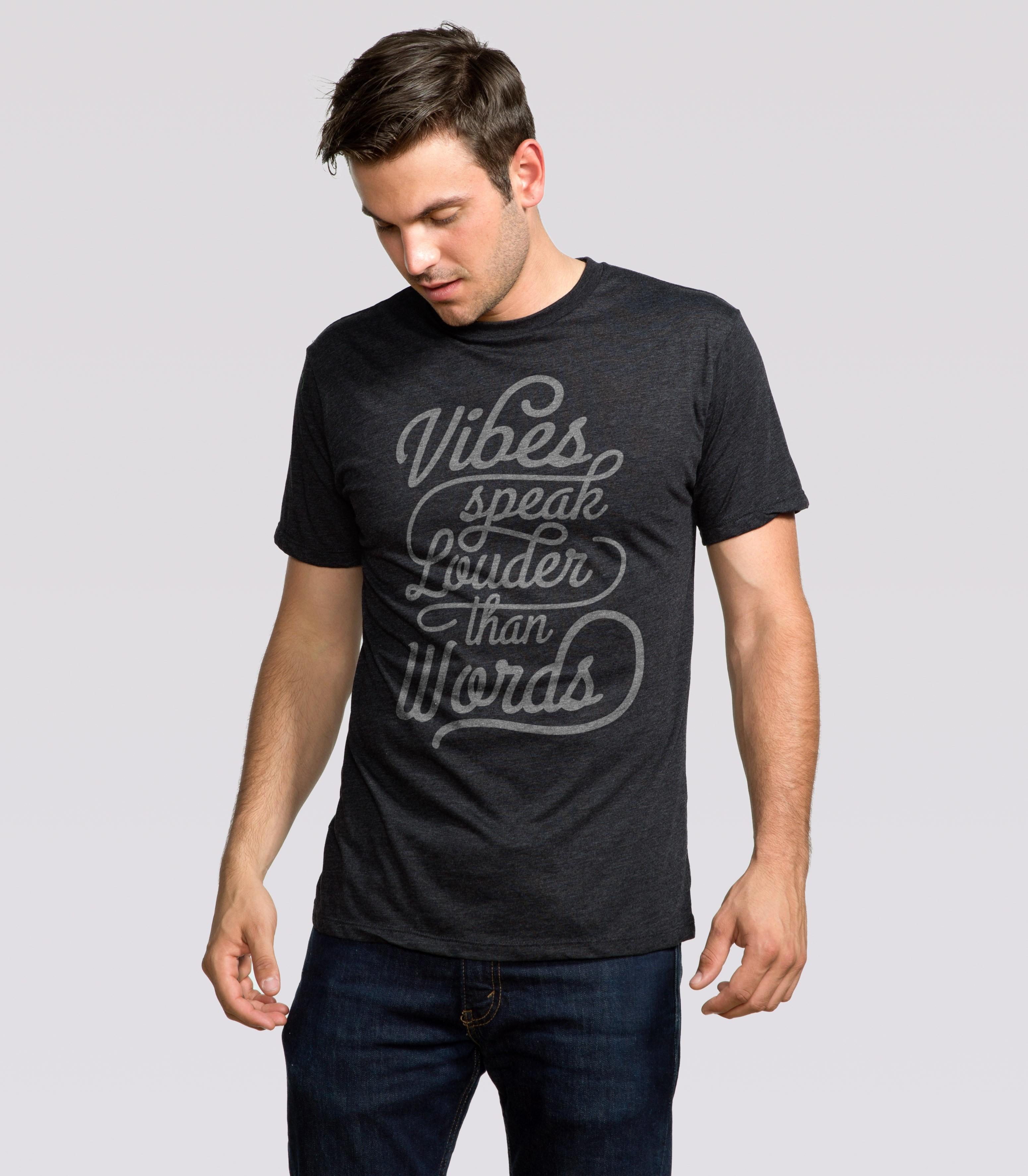 118e115dc88 Vibes Speak Louder Than... Men s T-Shirt