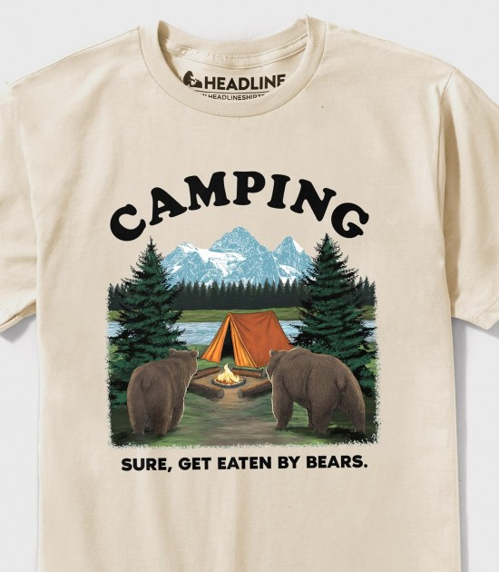 Camping: Sure, Get Eaten By Bears