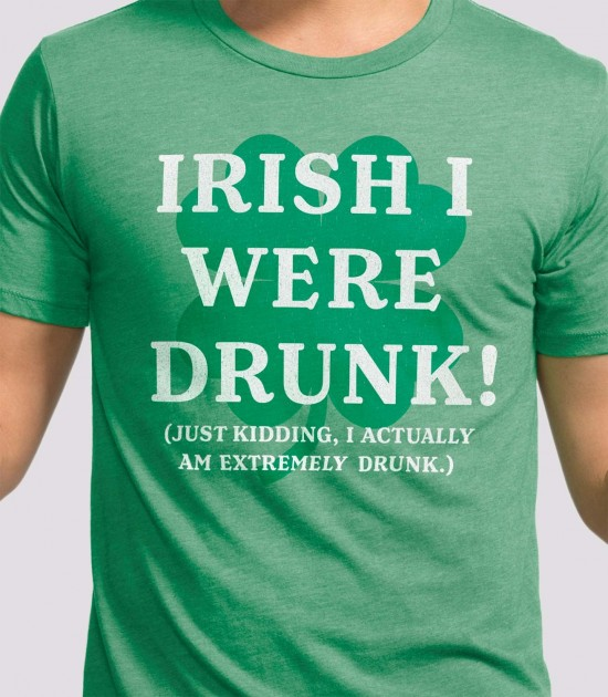 Irish I Were Drunk!