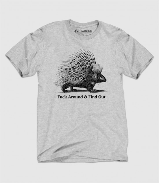 F--k Around & Find Out Porcupine