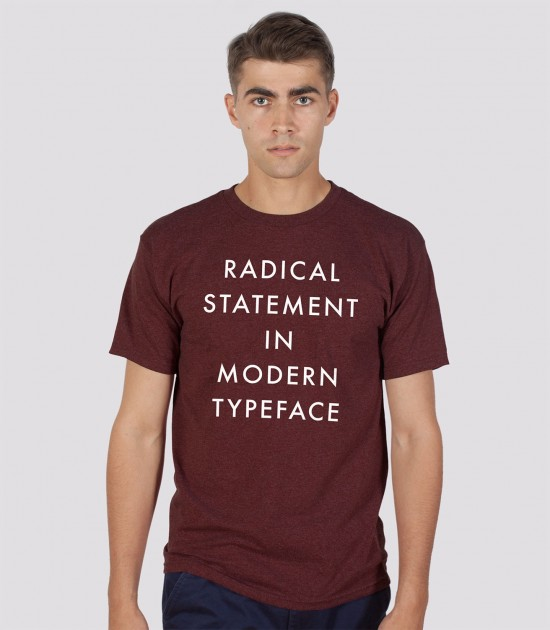 Radical Statement in Modern Typeface