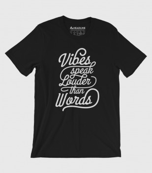 Vibes Speak Louder Than Words (Special Order)