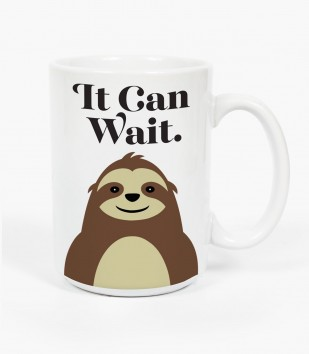 It Can Wait Mug