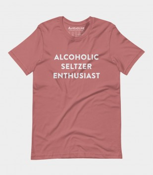 Alcoholic Seltzer Enthusiast (Special Order)