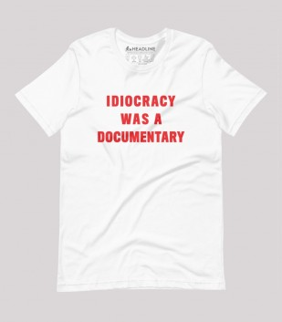 Idiocracy Was a Documentary (Special Order)