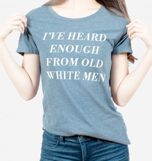 Heard Enough From Old White Men