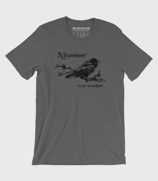 Nevermore (Except on Weekends) (Special Order)