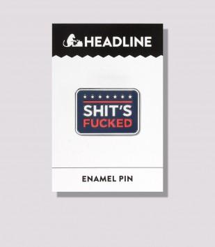 Shit's Fucked Enamel Pin