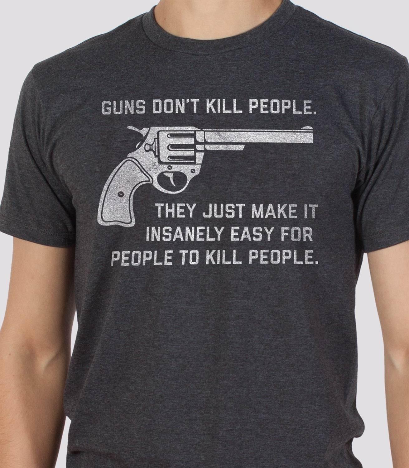 Gun T Shirts >> Guns Don T Kill People Men S Funny Gun Control T Shirt Headline Shirts